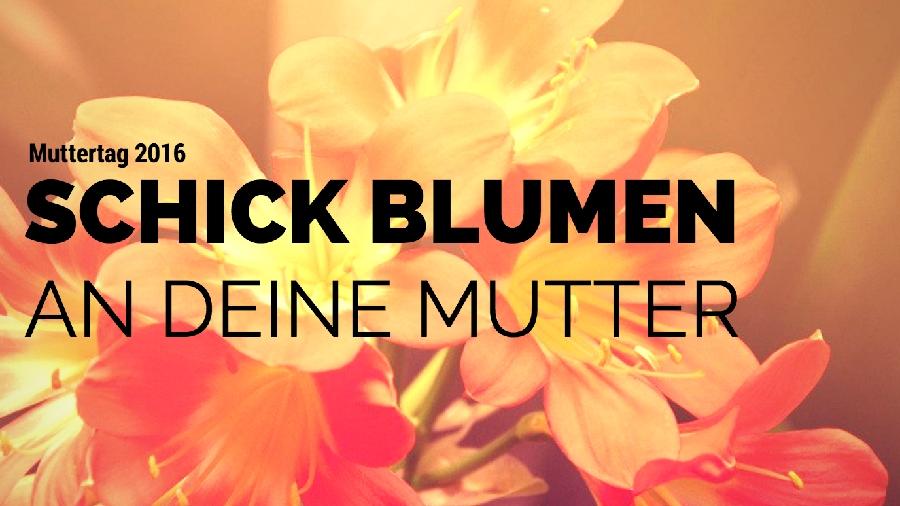 Muttertag 2016 - Blumen für Mama