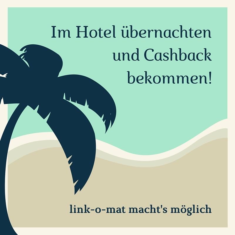 Hotel Cashback - Im Hotel übernachten und Cashback bekommen